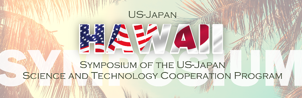 US-Japan Hawaii Symposium of the US-Japan Science and Technology Cooperation Program